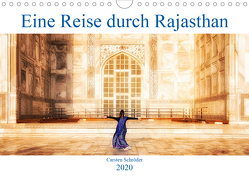 Eine Reise durch Rajasthan (Wandkalender 2020 DIN A4 quer) von Schröder,  Carsten
