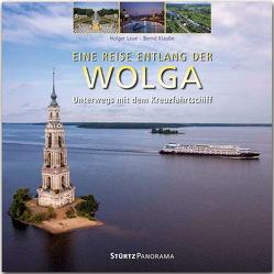 Eine Reise entlang der Wolga – Unterwegs mit dem Kreuzfahrtschiff von Klaube,  Bernd, Leue,  Holger