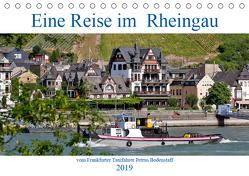 Eine Reise im Rheingau vom Frankfurter Taxifahrer Petrus Bodenstaff (Tischkalender 2019 DIN A5 quer) von Bodenstaff,  Petrus