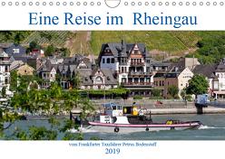 Eine Reise im Rheingau vom Frankfurter Taxifahrer Petrus Bodenstaff (Wandkalender 2019 DIN A4 quer) von Bodenstaff,  Petrus