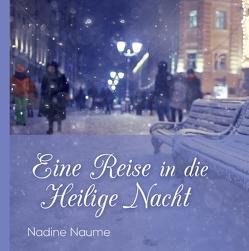 Eine Reise in die Heilige Nacht von Naume,  Nadine