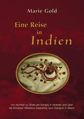 Eine Reise in Indien von Gold,  Marie