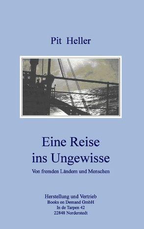 Eine Reise ins Ungewisse von Hellebrand,  Walter, Heller,  Pit