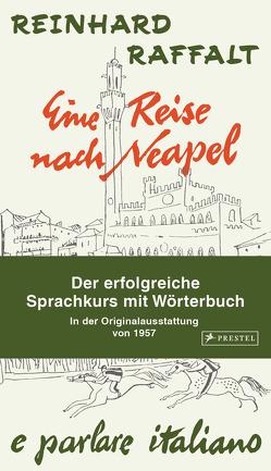 Eine Reise nach Neapel von Raffalt,  Reinhard