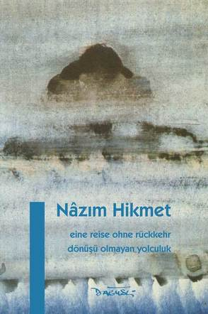 Eine Reise ohne Rückkehr von Dagyeli,  Yildirim, Dagyeli-Bohne,  Helga, Hikmet,  Nâzim