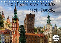 Eine Reise von Stettin nach Danzig (Tischkalender 2019 DIN A5 quer) von Michalzik,  Paul