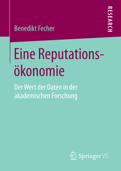 Eine Reputationsökonomie von Fecher,  Benedikt