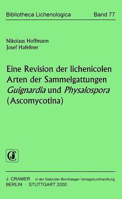 Eine Revision der lichenicolen Arten der Sammelgattungen Guignardia und Physalospora (Ascomycotina) von Hafellner,  Josef, Hoffmann,  Nikolaus