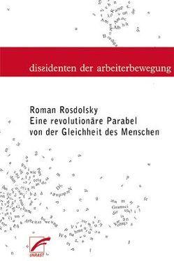 Eine revolutionäre Parabel von der Gleichheit der Menschen von Klopotek,  Felix, Rosdolsky,  Roman