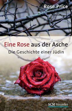 Eine Rose aus der Asche von Pompe,  Tina, Price,  Rose