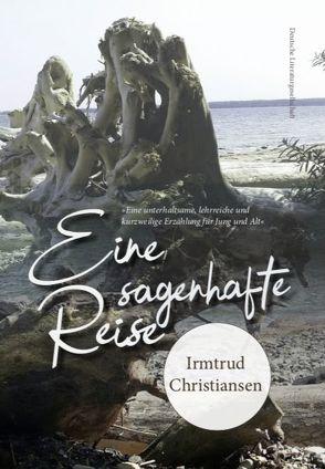 Eine sagenhafte Reise von Christiansen,  Irmtrud