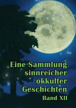 Eine Sammlung sinnreicher okkulter Geschichten von Hohenstätten,  Johannes H. von