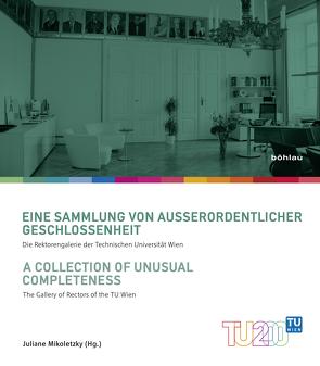 Eine Sammlung von außerordentlicher Geschlossenheit/A Collection of Unusual Completeness von Mikoletzky,  Juliane, Plakolm-Forsthuber,  Sabine