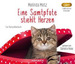 Eine Samtpfote stiehlt Herzen von Metz,  Melinda, Voss,  Sandra, Zühlke,  Sigrun