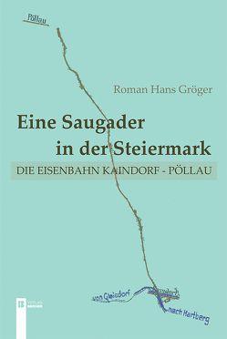 Eine Saugader in der Steiermark von Gröger,  Roman Hans