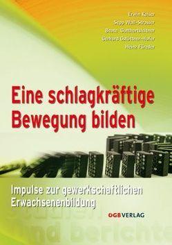 Eine schlagkräftige Bewegung bilden von Füreder,  Heinz, Gotthartsleitner,  Beate, Gstöttner-Hofer,  Gerhard, Kaiser,  Erwin, Wall-Strasser,  Sepp