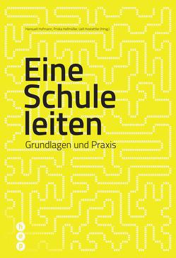 Eine Schule leiten von Hellmüller,  Priska, Hofmann,  Hansueli, Hostettler,  Ueli