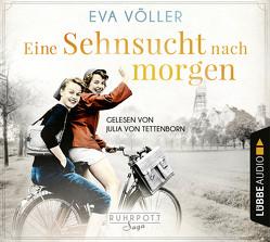 Eine Sehnsucht nach morgen von Tettenborn,  Julia von, Völler,  Eva