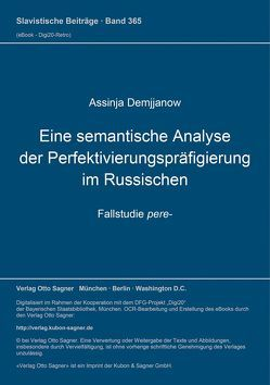 Eine semantische Analyse der Perfektivierungspräfigierung im Russischen. Fallstudie pere- von Demjjanow,  Assinja