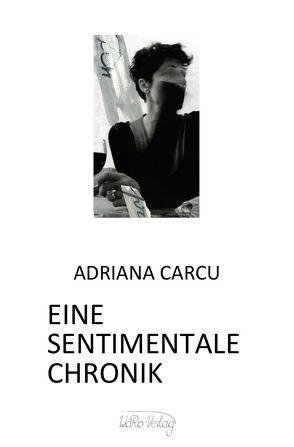 Eine sentimentale Chronik von Binder,  Rodica, Carcu,  Adriana, Roth,  Walter
