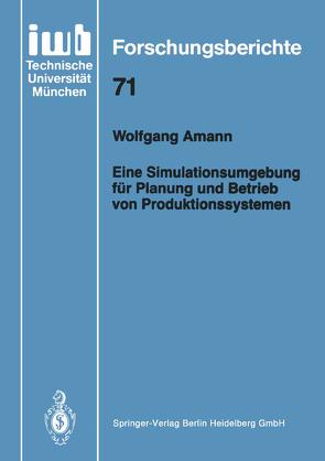 Eine Simulationsumgebung für Planung und Betrieb von Produktionssystemen von Amann,  Wolfgang