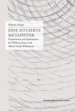 Eine situierte Metaphysik von Sehgal,  Melanie