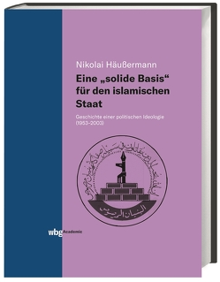 Eine solide Basis für den islamischen Staat von Häußermann,  Nikolai