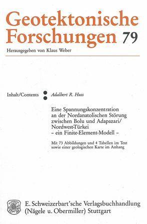 Eine Spannungskonzentration an der Nordanatolischen Störung zwischen Bolu und Adapazari/Nordwest-Türkei – ein Finite-Element-Modell von Huss,  Adalbert R