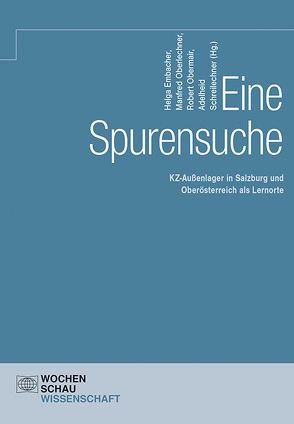 Eine Spurensuche von Embacher,  Helga, Oberlechner,  Manfred, Obermair,  Robert, Schreilechner,  Adelheid