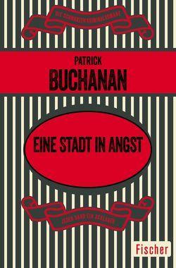 Eine Stadt in Angst von Buchanan,  Patrick, Wilhelmi,  Karl