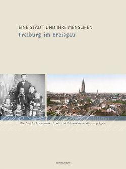 Eine Stadt und ihre Menschen – Freiburg im Breisgau von Stahl,  Volker