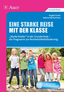 Eine starke Reise mit der Klasse von Frank,  Angela, Martschinke,  Sabine