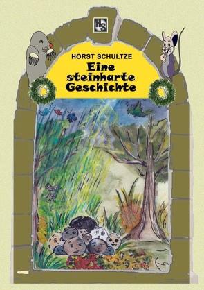 Eine steinharte Geschichte von Schultze,  Horst