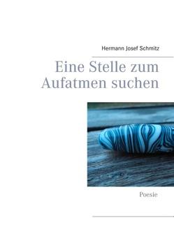 Eine Stelle zum Aufatmen suchen von Schmitz,  Hermann Josef