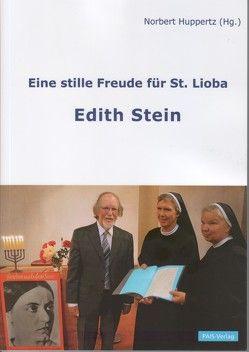Eine stille Freude für St. Lioba. Edith Stein von Greinemann,  Eoliba, Huppertz,  Norbert, Seitert,  Katharina