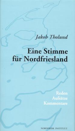 Eine Stimme für Nordfriesland von Erdsiek-Rave,  Ute, Tholund,  Jakob