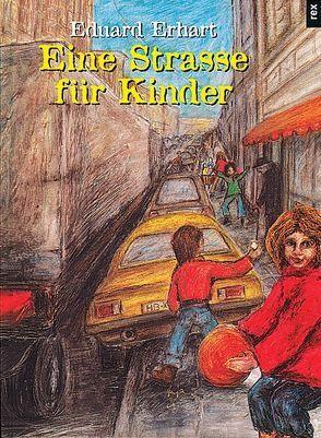 Eine Strasse für Kinder von Erhart,  Eduard, Sorge,  Anja