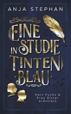 Eine Studie in Tintenblau von Stephan,  Anja