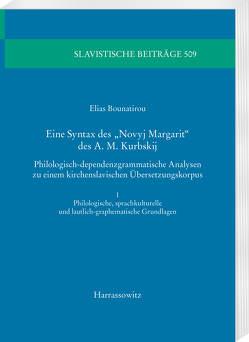 """Eine Syntax des """"Novyj Margarit"""" des A. M. Kurbskij von Bounatirou,  Elias"""