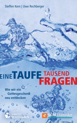 Eine Taufe, tausend Fragen von Kern,  Steffen, Rechberger,  Uwe