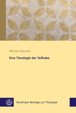 Eine Theologie der Teilhabe von Nausner,  Michael