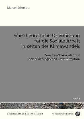 Eine theoretische Orientierung für die Soziale Arbeit in Zeiten des Klimawandels von Schmidt,  Marcel