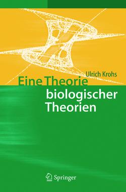 Eine Theorie biologischer Theorien von Krohs,  Ulrich
