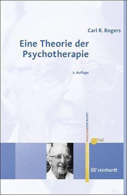 Eine Theorie der Psychotherapie, der Persönlichkeit und der zwischenmenschlichen Beziehungen von Rogers,  Carl R