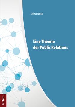 Eine Theorie der Public Relations von Blanke,  Eberhard