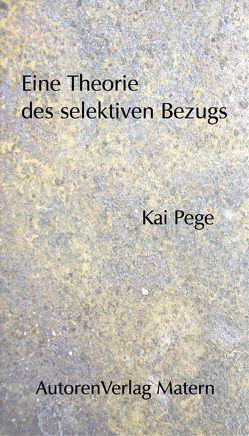 Eine Theorie des selektiven Bezugs von Pege,  Kai