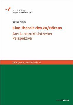Eine Theorie des Zu/Hörens von Meier,  Ulrike
