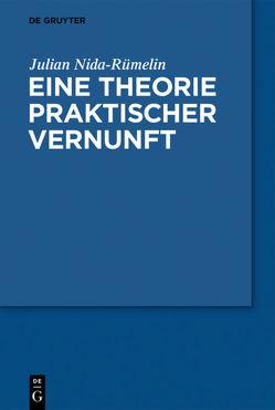 Eine Theorie praktischer Vernunft von Nida-Ruemelin,  Julian
