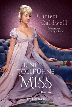 Eine tollkühne Miss von Adrian,  Lily, Caldwell,  Christi