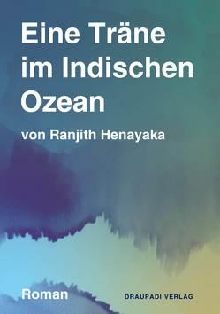 Eine Träne im Indischen Ozean von Henayaka,  Ranjith